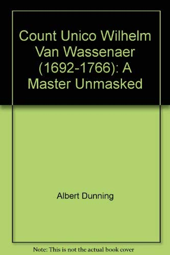 9789060274002: Count Unico Wilhelm Van Wassenaer: 1692-1766 (A Master Unmasked or The Pergolesi-Ricciotti Puzzle Solved)