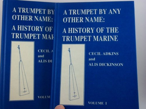 9789060274583: A Trumpet by Any Other Name: A History of the Trumpet Marine (2 Volumes)