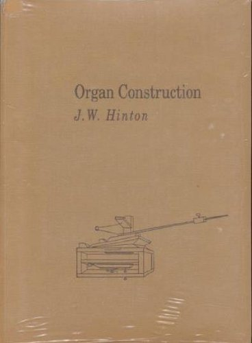 Organ Construction: Hinton, J. W.