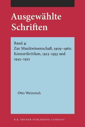 9789060320129: Ausgewählte Schriften: Band 4: Zur Musikwissenschaft, 1909-1960. Konzertkritiken, 1923-1933 und 1945-1952