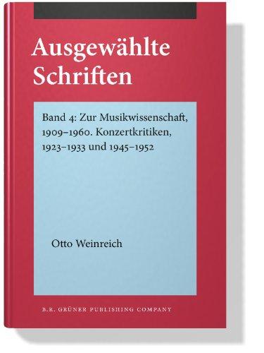 9789060320600: Ausgewählte Schriften: Band 4: Zur Musikwissenschaft, 1909-1960. Konzertkritiken, 1923-1933 und 1945-1952