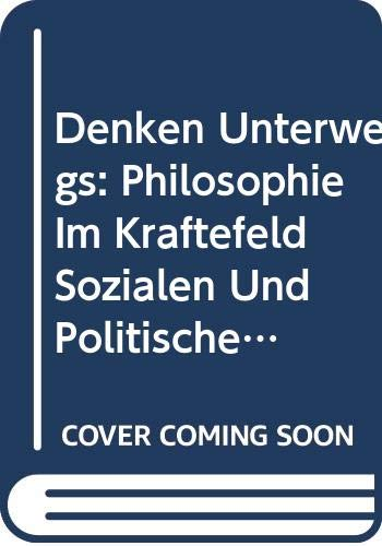 Denken Unterwegs: Philosophie Im Kraftefeld Sozialen Und: Henk Oosterling, Frans