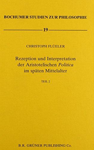 9789060323366: Rezeption und Interpretation der Aristotelischen Politica im sp�ten Mittelalter: 2. Teil: Vol II (Bochumer Studien zur Philosophie)