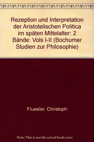 9789060323373: Rezeption und Interpretation der Aristotelischen Politica im späten Mittelalter: 2 Bände: Vols I-II (Bochumer Studien zur Philosophie)