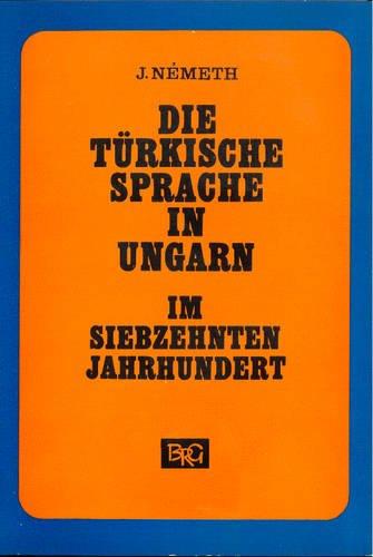 Die türkische Sprache in Ungarn im siebzehnten Jahrhundert.: Németh, J.