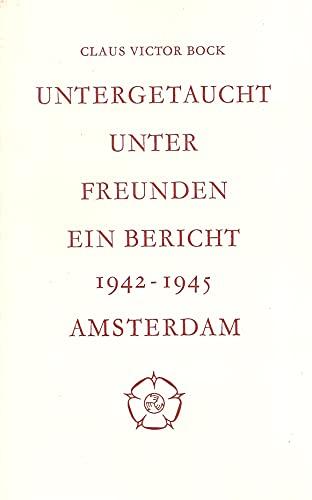 Bock, C: Untergetaucht unter Freunden (Castrum Peregrini): Claus Victor Bock