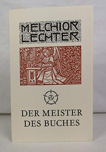 9789060340622: Melchior Lechter: Der Meister des Buches 1865-1937 : eine Kunst für und wider Stefan George (Castrvm peregrini)