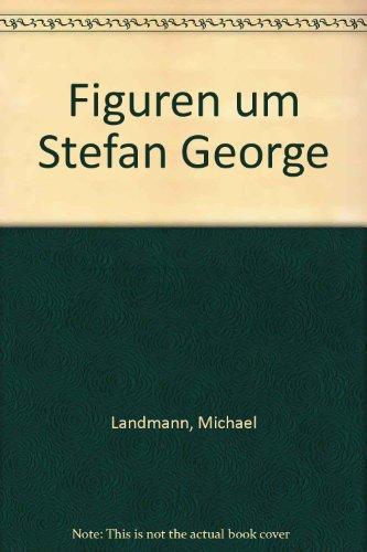 Figuren um Stefan George. Bd. 2 [von 2]: Wir empfingen noch den schein (VI/VII 128). - George, Stefan. Landmann, E.