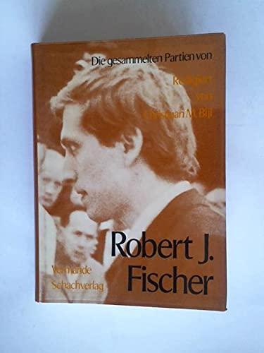 Die gesammelten Partien von Robert J. Fischer (German Edition) (9060404130) by Fischer, Bobby