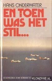 En toen was het stil--: De luchtoorlog boven Rotterdam en IJsselmonde, 1940-1945 (Dutch Edition) (9789060454633) by Hans Onderwater