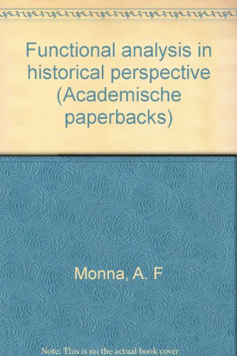 Functional analysis in historical perspective (Academische paperbacks) (9060466306) by A. F Monna