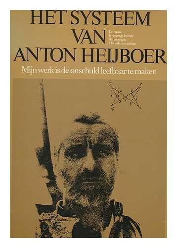 Het Systeem Van Anton Heijboer: Heyboer, Anton