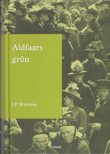 9789060665077: Aldfaars grûn: Byld fan in tiidrek (1860-1940) (Fryske klassiken)