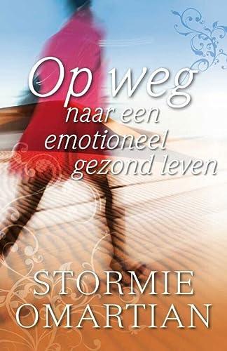 Op weg naar een emotioneel gezond leven - Omartian, Stormie
