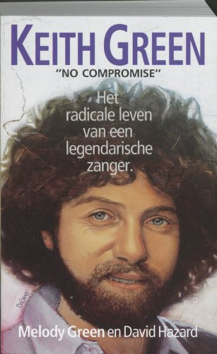 9789060675700: KEITH GREEN - 'NO COMPROMISE'