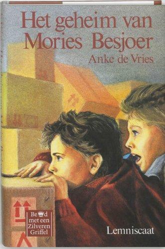 Het geheim van Mories Besjoer - Anke De Vries