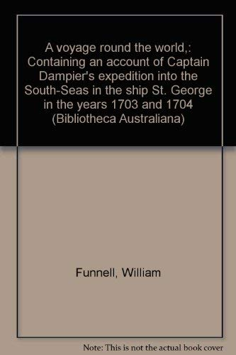 A voyage round the world,: Containing an account of Captain Dampier's expedition into the ...