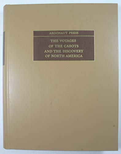 The Voyages of the Cabots and the discovery of North America (Argonaut Press #7): Williamson, James...