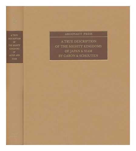 A True Description of the Mighty Kingdoms of Japan & Siam: Caron, Francois; Schouten, Joost; ...