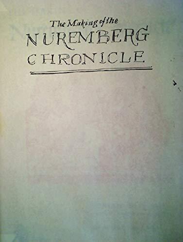 The Making of the Nuremberg Chronicle: Wilson, Adrian & Joyce Lancaster Wilson