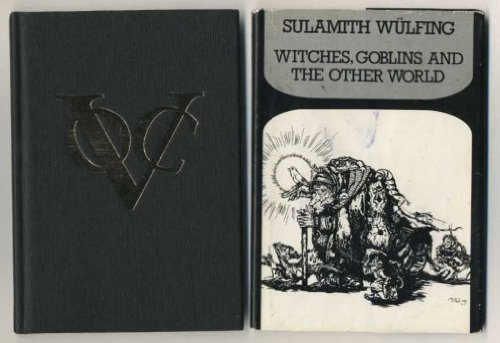 Witches, Goblins and the Other World (9789060743492) by Sulamith Wulfing