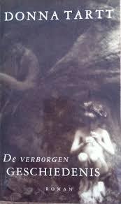 De verborgen geschiedenis. Vertaald door Barbara de Lange.: TARTT, D.,