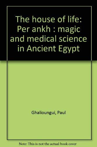 The House Of Life Per Ankh : Paul Ghalioungui