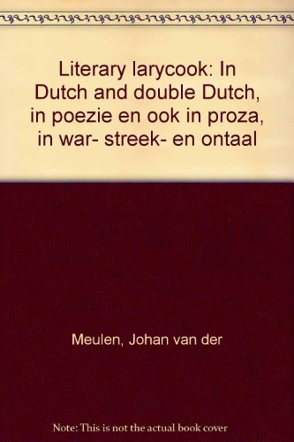 9789060811122: Literary larycook: In Dutch and double Dutch, in poëzie en ook in proza, in war- streek- en ontaal