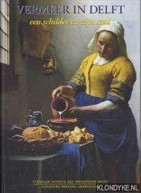9789061093893: Vermeer in Delft: Een schilder en zijn stad (Prinsenhof-reeks)