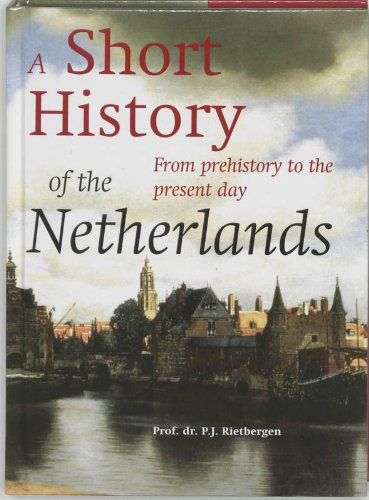 A short history of the Netherlands / druk 3: from prehistory to the present day - Rietbergen, P.J.A.N.