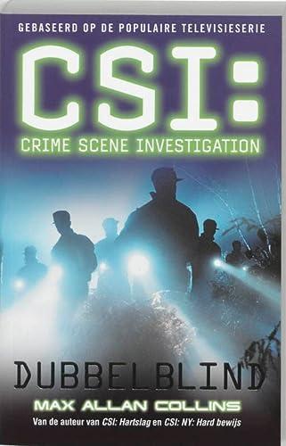 CSI : Dubbelblind / druk 1: Crime Scene Investigation - Collins, M.A.