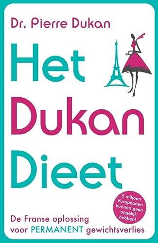 Het Dukan Dieet - Pierre Dukan