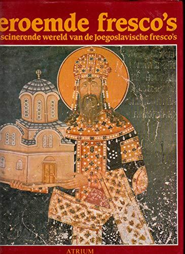 Beroemde fresco's. De fascinerende wereld van de Joegoslavische fresco's.: MÜLLER, PAUL ...
