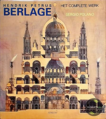 Hendrik Petrus Berlage. Het Complete Werk: POLANO, SERGIO