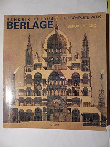 Hendrik Petrus Berlage. Het complete werk.: JAN DE HEER|POLANO,