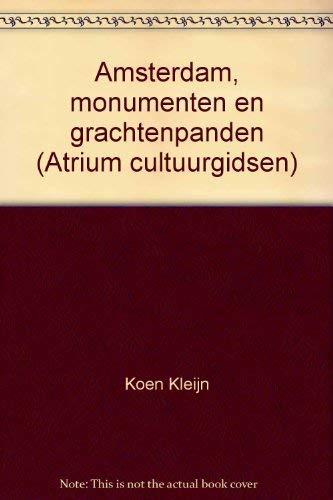 Amsterdam : monumenten en grachtenpanden.: Kleijn, Koen & Jos Smit.