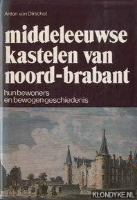 9789061202851: Middeleeuwse kastelen van Noord-Brabant: Hun bewoners en bewogen geschiedenis (Dutch Edition)