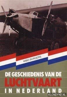 9789061206453: De geschiedenis van de luchtvaart in Nederland (Dutch Edition)