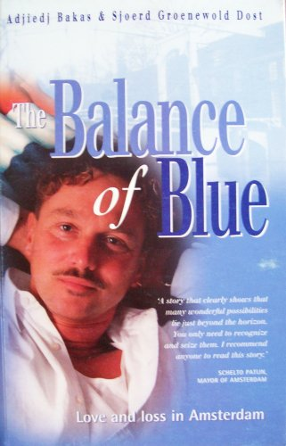 The balance of blue : love and: Bakas, Adjiedj &