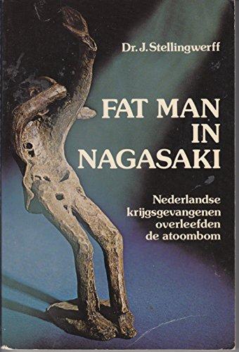 9789061353089: Fat man in Nagasaki: Nederlandse krijgsgevangenen overleefden de atoombom (Dutch Edition)