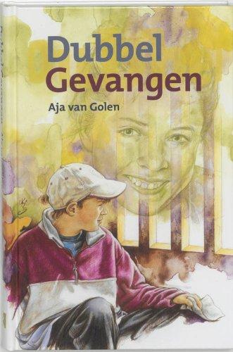 Dubbel gevangen / druk 1: Golen, A. van