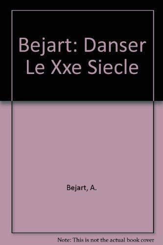 9789061530855: Bejart: Danser Le Xxe Siecle