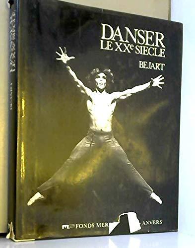 Bejart: Danser Le Xxe Siecle (French Edition) Bejart, A.