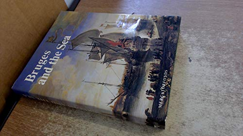 Bruges and the sea: From Bryggia to Zeebrugge: Vermeersch, Valentin