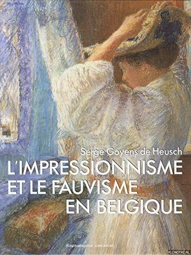L'impressionnisme et le fauvisme en Belgique (French Edition) (9061531799) by Goyens de Heusch, Serge