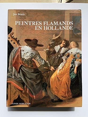 Peintres flamands en Hollande au de�but du Siècle d'or: 1585-1630 (French ...