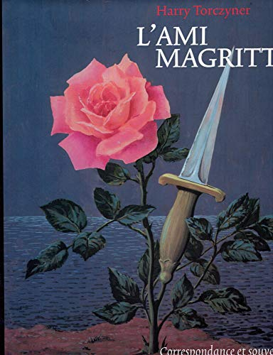 L'Ami Magritte: Correspondance Et Souvenirs: Torczyner, Harry