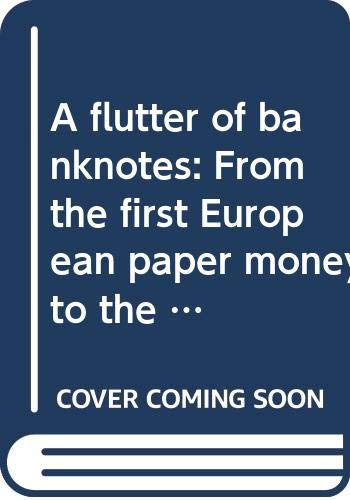 A Flutter of Banknotes: From the First: Brion, Rene, Moreau,