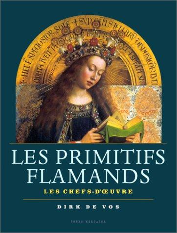 Les primitifs Flammands , Les Chefs-d'oeuvre: Dirk de Vos