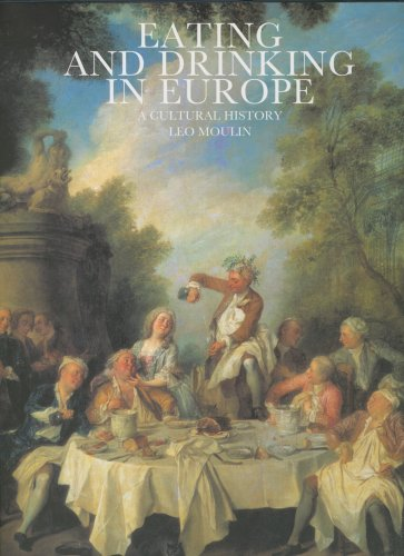 EATING AND DRINKING IN EUROPE a cultural history: Moulin, Leo